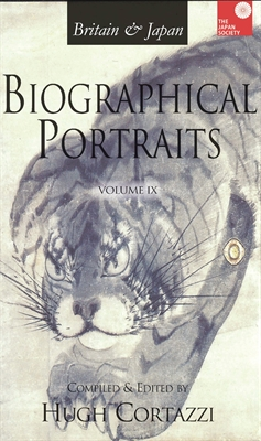 Britain & Japan: Biographical Portraits - Vol IX