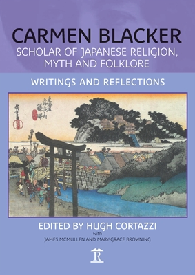 Carmen Blacker. Scholar of Japanese Religion, Myth and Folklore. Writings and Reflections