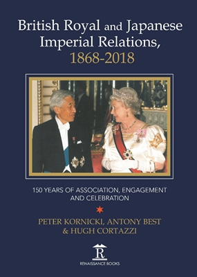 British Royal and Imperial Relations, 1868-2018: 150 Years of Association, Engagement and Celebration
