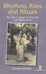 Rhythms Rites and Rituals My Life in Japan in Two-step and Waltz-time
