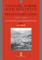 Culture Power and Politics in Treaty-Port Japan 1854-1899 Key Papers Press and Contemporary Writings