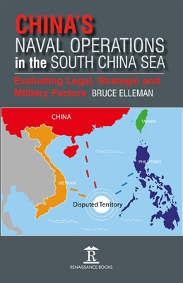 China's Naval Operations in the South China Sea: Evaluating Legal, Strategic and Military Factors