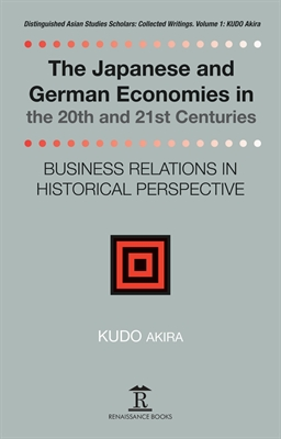 The Japanese and German Economies in the 20th and 21st Centuries. Business Relations in Historical Perspective