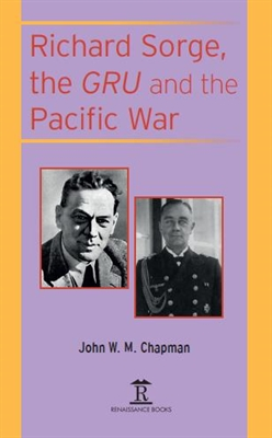 Richard Sorge, the GRU and the Pacific War
