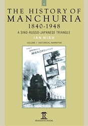 The History of Manchuria 1840-1948 A Sino-Russo-Japanese Triangle