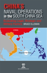 Chinas Naval Operations in the South China Sea Evaluating Legal Strategic and Military Factors