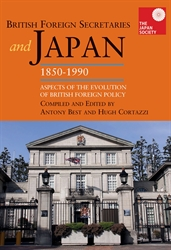 British Foreign Secretaries and Japan 1850-1990 Aspects of the Evolution of British Foreign Policy