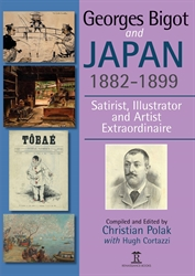 Georges Bigot and Japan 1882-1899 Satirist Illustrator and Artist Extraordinaire