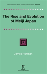 The Rise and Evolution of Meiji Japan