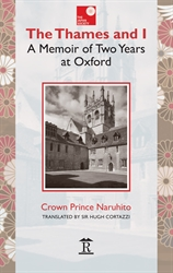 The Thames and I A Memoir by Prince Naruhito of Two Years at Oxford