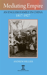 Mediating Empire An English Family in China 18171927