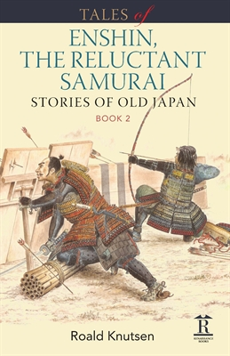 Tales of Enshin, the Reluctant Samurai. Stories of Old Japan. Book 2